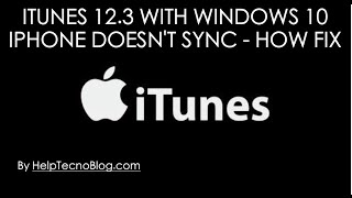 iTunes 12.3 does not sync iPhone with Windows 10 - HOW TO FIX