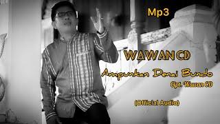 Mp3 - Ampunkan Denai Bundo (Official Audio) Lagu & Vocal : Wawan CD