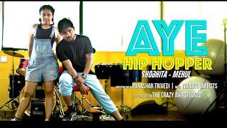Aye Hip Hopper Dance Choreography by Shobhita & Mehul
