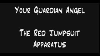 The Red Jumpsuit Apparatus - Your Guardian Angel (Lyrics)