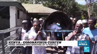 Coronavirus in Kenya: Probe ordered into shooting of 13-year-old