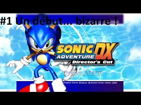 [FR] Let's play Sonic Adventure DX Ep 1 : Sonic : Début bizarre ?