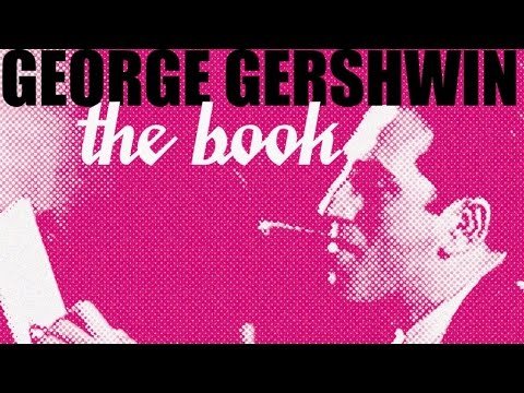 George Gershwin - Tribute To One of The Greatest Composers In American Music History