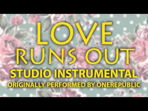 Love Runs Out (Cover Instrumental) [In the Style of OneRepublic]