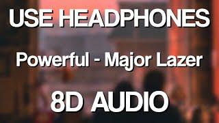 Major Lazer - Powerful (8D AUDIO)