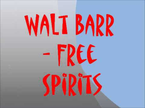 Walt Barr - Free Spirits