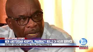 NEW AMSTERDAM HOSPITAL PHARMACY MULLS 24 HOUR SERVICE