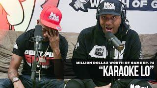 "Million Dollaz Worth of Game Episode 74: ""Karaoke Lo"""