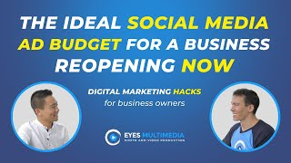 What is the ideal social media ad budget for a business reopening now?
