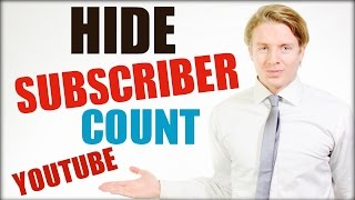 How To Hide Your YouTube Subscriber Count In 2016 Tutorial