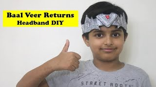 I made Baal Veer Returns Head Band with Cardboard | बाल वीर वीरों का वीर | Easy DIY Craft Ideas