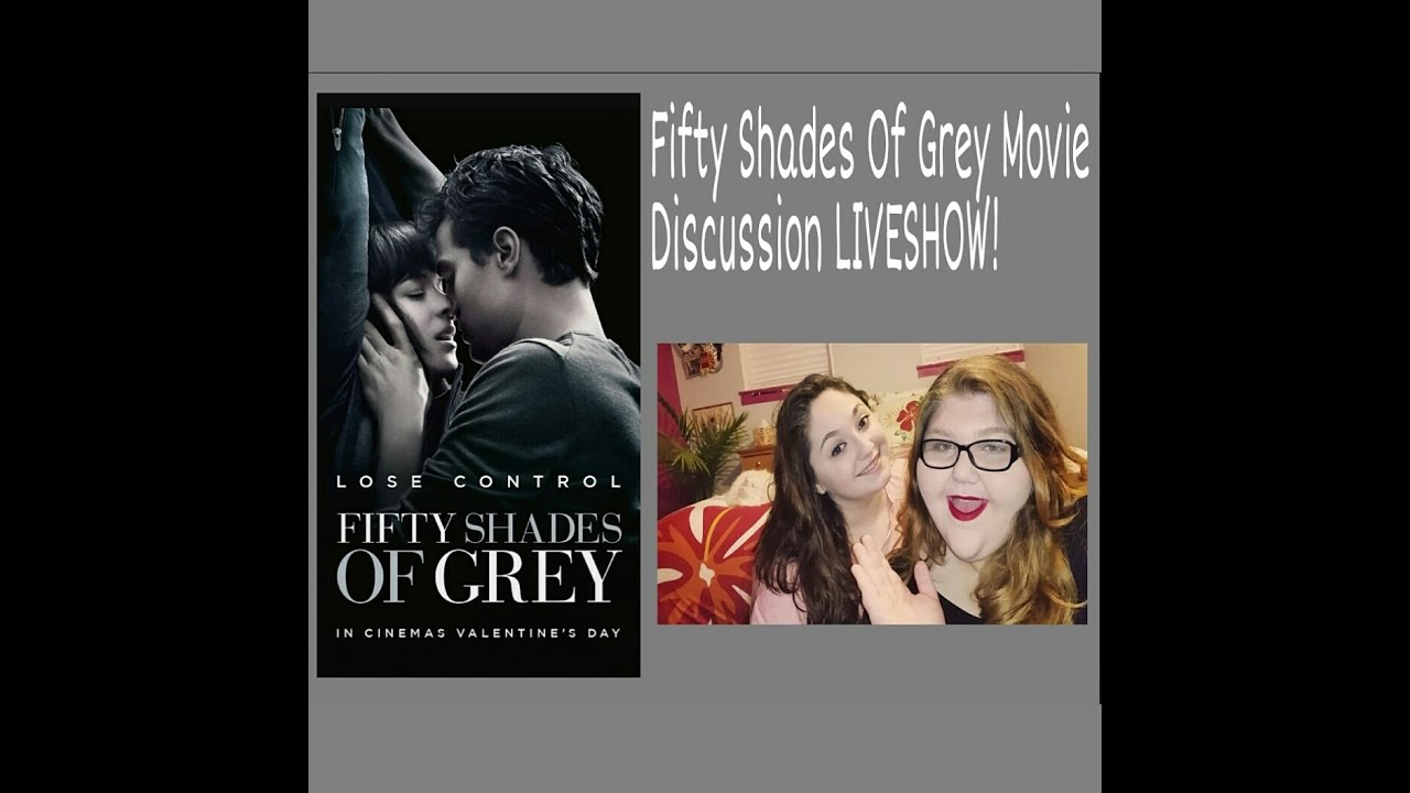 fifty shades of grey movie discussion live show youtube