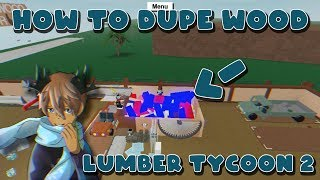 HOW TO DUPE WOOD! (BRAND NEW METHOD!) [NOT PATCHED!] LUMBER TYCOON 2 ROBLOX