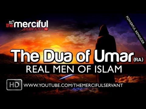 The Dua of Umar (RA) - Real Men of Islam ᴴᴰ