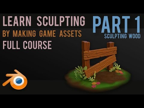 Learn Sculpting by Creating Game Assets - Part 1 -wood