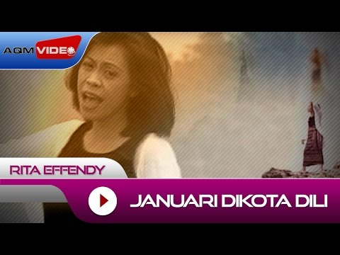 Rita Effendy - Januari Dikota Dili | Official Video