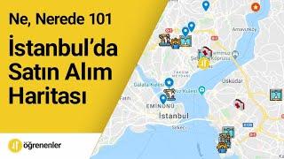 İstanbul İçin Satın Alım Haritası. Ne, nereden alınır?