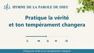 Musique chrétienne en français « Pratique la vérité et ton tempérament changera »