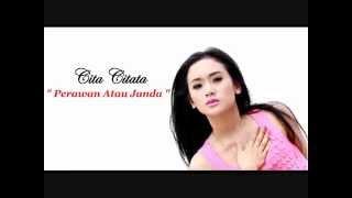 Cita Citata - Perawan Atau Janda | Video Lyric HD