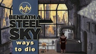Ways to die: Beneath a Steel Sky
