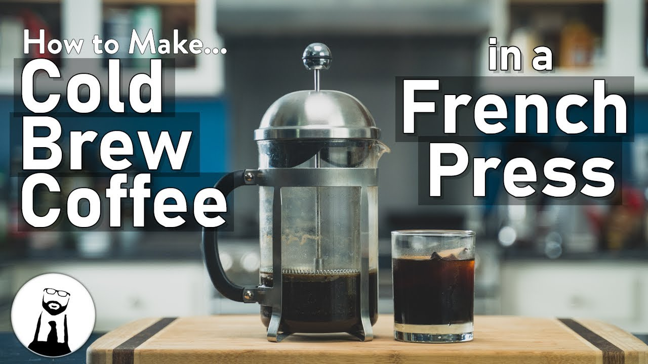 How To Make Cold Brew Coffee In A French Press Black Tie Kitchen Youtube