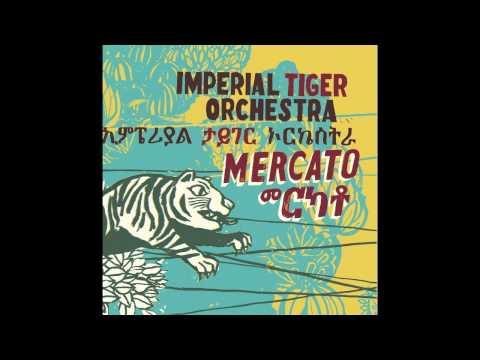 Imperial Tiger Orchestra - Yefikir Woha Timu