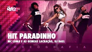 Baixar Hit Paradinho - Mc Loma e as Gemeas Lacração, DJ Dael | FitDance TV (Coreografia) Dance Video