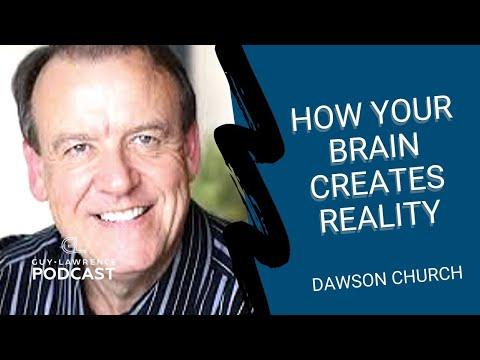 how-your-brain-creates-reality-with-dawson-church