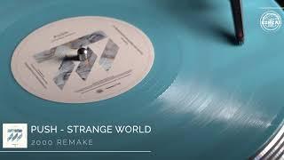 Push - Strange World (2000 Remake)