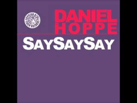 Daniel Hoppe - Say Say Say (Original Mix)