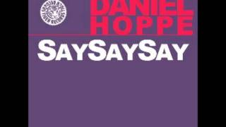 Daniel Hoppe - Say Say Say (Original Mix)