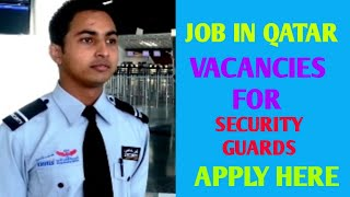 Job in Qatar for security guards latest update by Ak&sons job's consultancy