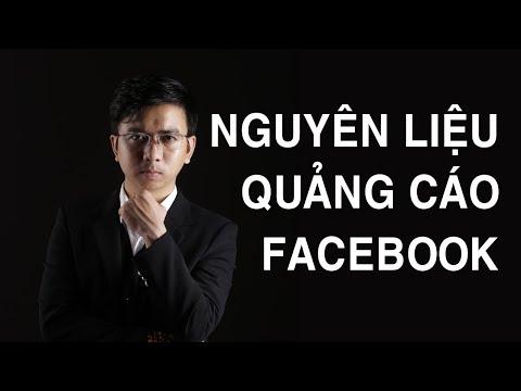 Học Quảng Cáo Facebook 2021 : Nguyên liệu Facebook Ads | Bài 9