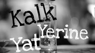 Kalk Yerine Yat - Her Aksam Vodka Raki ve Sarap   Cover Resimi