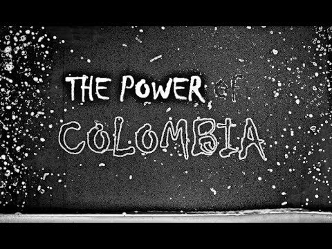The Power Of Colombia