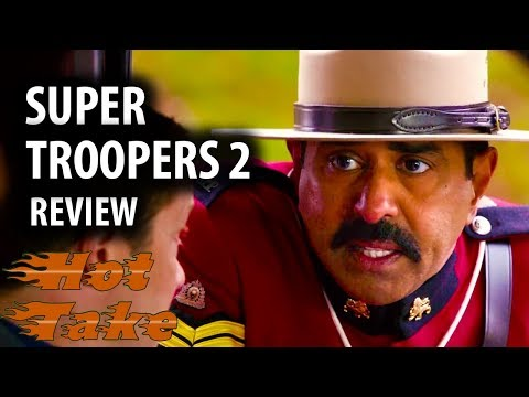 Hot Take: Super Troopers 2