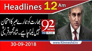 News Headlines | 12:00 AM | 30 Sep 2018 | 92NewsHD