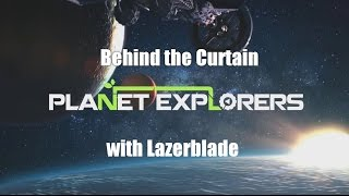 Behind the Curtain: Planet Explorers