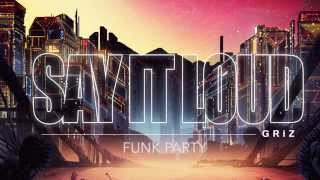 GRiZ - Say It Loud - Funk Party