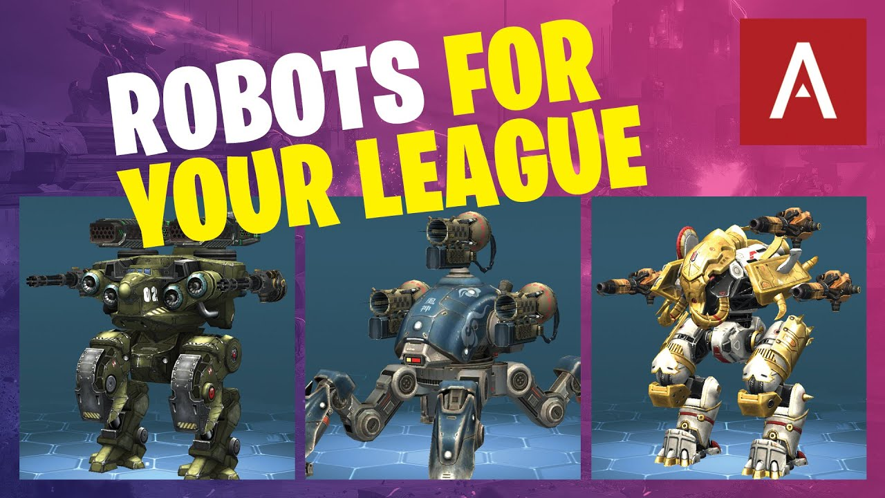 War Robots - Recommended Robots For Your League + Upgrade Tips 2020 WR Guide