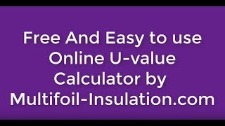 How to carry out a Free Instant Insulation U-Value Calculation  for Building Control