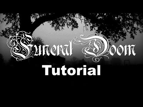 Funeral Doom Tutorial