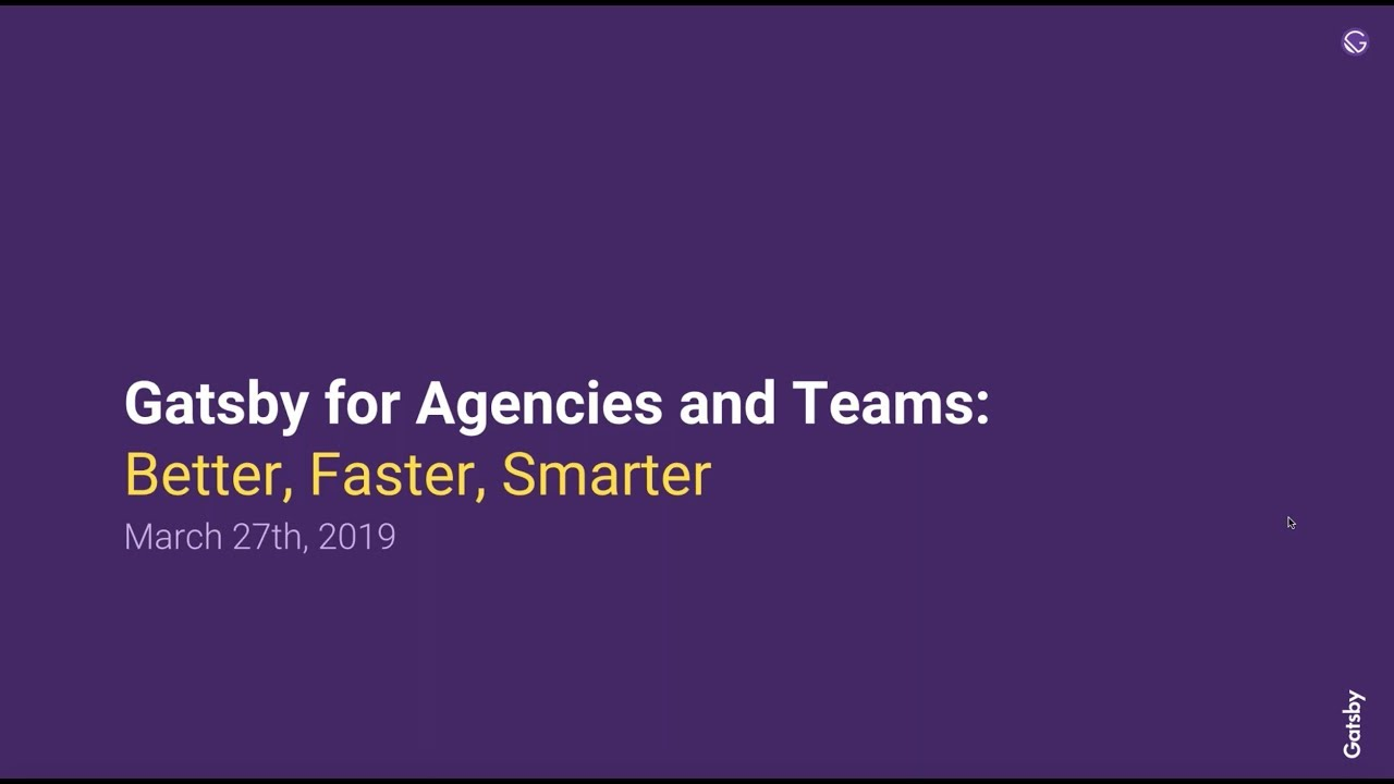 Gatsby for Agencies and Teams: Better, Faster, Smarter [Webinar]