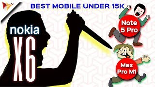 NOKIA X6 India best Smartphone Under 15K | NOKIA ने खून कर दिआ XIAOMI और ASUS को | Data Dock