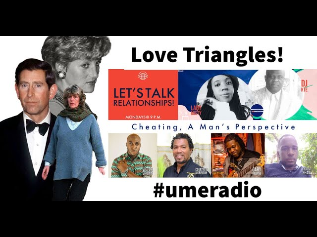 Inspired by Prince Charles' #LoveTriangle   Cheating! A Man's Perspective   Let's Talk Relationships