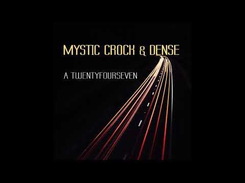 Mystic Crock & Dense - A Twentyfourseven (Continuous Mix)