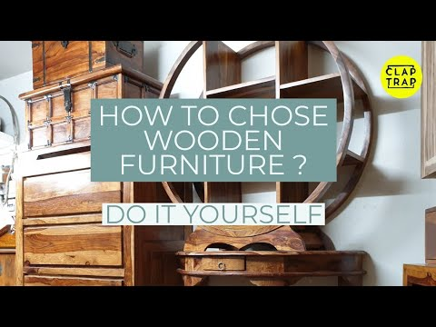 HOW TO CHOSE WOODEN FURNITURE ? DIY HOME DECOR