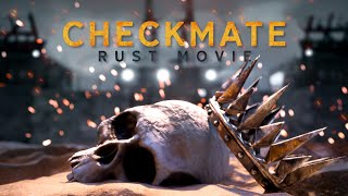 Checkmate - Rust Movie
