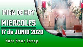 MISA DE HOY miércoles 17 de junio 2020 - Padre Arturo Cornejo