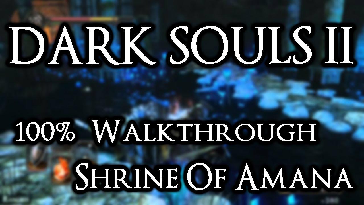 Dark Souls 2 2014 All Cutscenes Walkthrough Gameplay: Dark Souls 2 100% Walkthrough #20 Shrine Of Amana (All